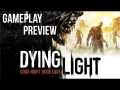 Dying Light - Gameplay Preview - Part 1