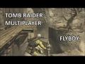 Tomb Raider (2013) - Flyboy