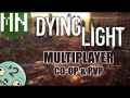 Dying Light | Co-op and PvP