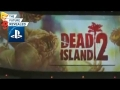 Biki Dead Island 2 to PS4 Playstation Sony E3 2014 Press Conference News
