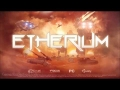 Etherium - Teaser HD