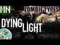 Dying Light | Zombie Types