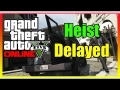 GTA 5 DLC HEISTS DELAYED - GTA 5 Heist DLC Delayed! (GTA 5 HEIST)
