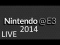 Nintendo E3 2014 LIVE!