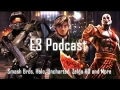 E3 Mega Podcast: Smash Bros, Destiny, Uncharted 4, God of War, Halo 5, Gears of War, The Crew