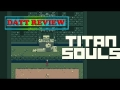 Datt Review: Titan souls