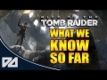 RISE OF THE TOMB RAIDER: What We Know So Far