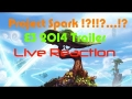 Project Spark Trailer Reaction E3 2014