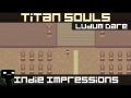 Indie Impressions - Titan Souls