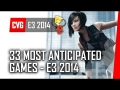 33 Most Anticipated Games of E3 2014