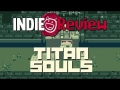 Indie Review - Titan Souls (PC/Mac/Linux)