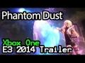 Phantom Dust - Xbox One E3 2014 Trailer (1080p)
