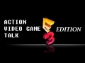 Action Video Game Talk E3 Edition 6/12/2014