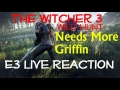 The Witcher 3: Wild Hunt | E3 Preview Reaction
