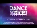 DANCE CENTRAL Spotlight Gameplay Trailer [E3 2014] HD