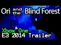 Ori and the Blind Forest - Xbox One E3 2014 Trailer (1080p)