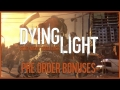 Dying Light: Pre-Order Bonuses (Be The Zombie & Punk Queen Weapon)