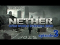 Nether - SEARCHING FOR A WEAPON - Episode 3