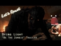 """Let's React - Dying Light """"Be the Zombie"""" Trailer"""