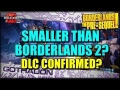Borderlands The Pre-Sequel: Smaller Than Borderlands 2? DLC CONFIRMED?
