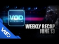 VISO Games VOD Weekly Recap: June 13th