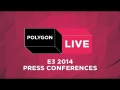 E3 2014 Press Conference Live Streams