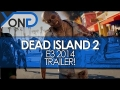 Dead Island 2  Official E3 Announce Trailer   PS4