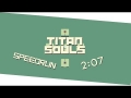 Titan Souls Speedrun [2:07]