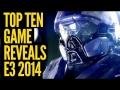 TFTW: Top Ten E3 2014 Reveals