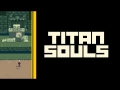 LET'S PLAY - Titan Souls| FULL PLAYTHROUGH